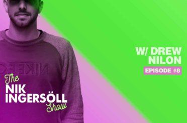 #8: Drew Nilon – Electric Family – (Podcast) The Nik Ingersoll Show